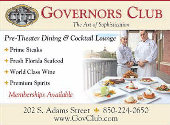 Governors Club: The Are of Sophistication: Pre-Theatre Dining & Cocktail Lounge: Prime Steaks: Fresh Florida Seafood: World Class Wine: Premium Spirits: Memberships Available: 202 S. Adams Street: 850-224-0650