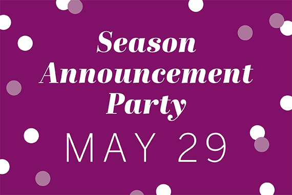 Season Announcement Party: May 29